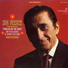 Jan Peerce Sings Songs From Fiddler On The Roof And Ten Classics Of Jewish Folk Song