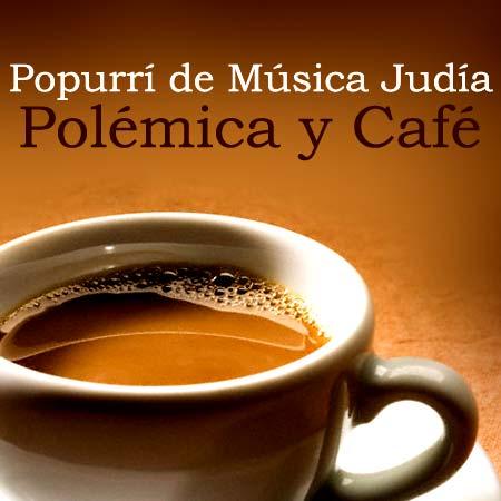 Popurrí de Música Judía, grabado por Polémica y Café