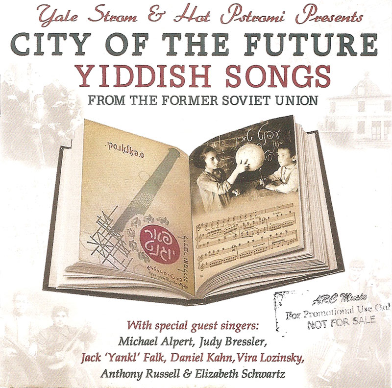 City of the Future: Yiddish Songs From the Former Soviet Union