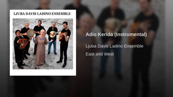 Ljuba Davis Ladino Ensemble – Adio Kerida (Instrumental)