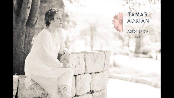 Tamar Adrian – Adio Kerida