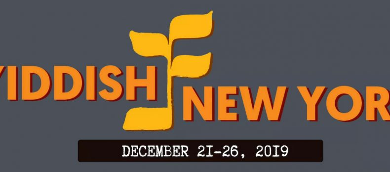 The Nation's Largest Yiddish Culture Festival Returns December 21-26, 2019!