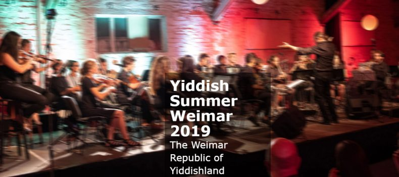 Yiddish Summer Weimar 2019. The Weimar Republic of Yiddishland  July 12 – August 17