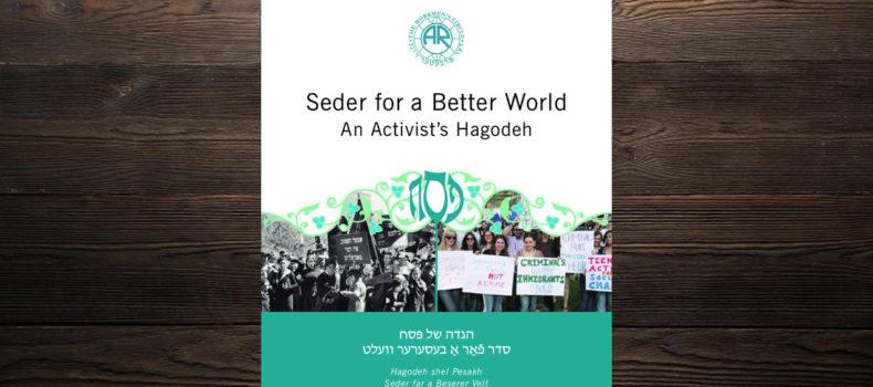 Seder for a Better World An Activist's Hagodeh