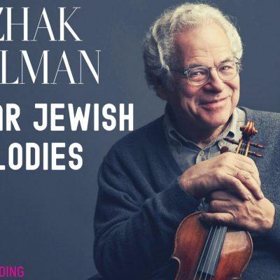 Itzhak Perlman: Popular Jewish Melodies, A Yiddishe Mame, מנגינות יהודיות (ref.rec.: Dov Seltzer)